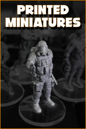 3D PRINTED MINIATURES